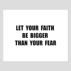 Faith Bigger Than Fear Posters