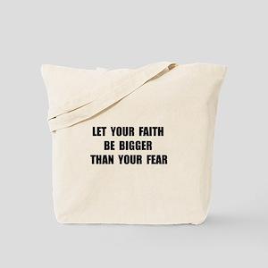 Faith Bigger Than Fear Tote Bag