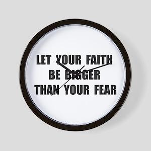 Faith Bigger Than Fear Wall Clock