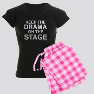 KEEP THE DRAMA ON THE STAGE (white text) Pajamas