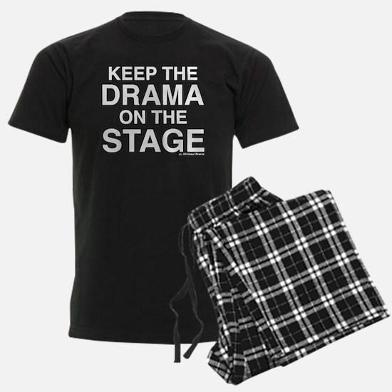 KEEP THE DRAMA ON THE STAGE (white text) Pajamas