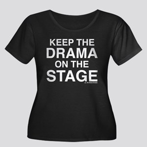 KEEP THE DRAMA ON THE STAGE (white text) Plus Size