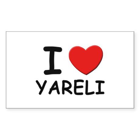 I love Yareli Rectangle Sticker
