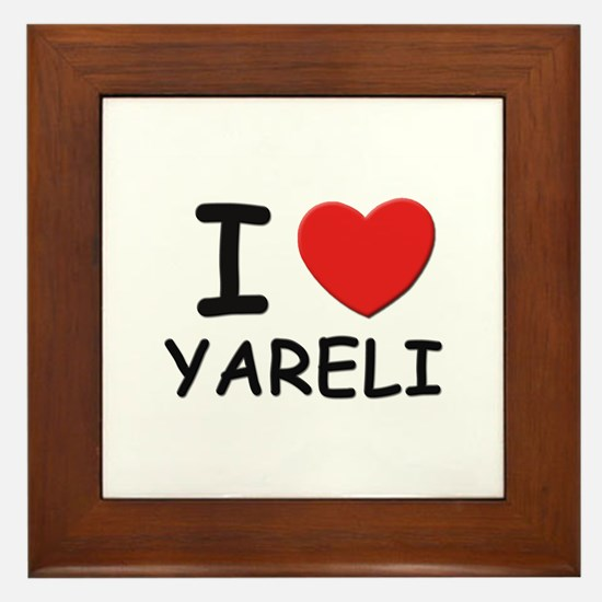 I love Yareli Framed Tile