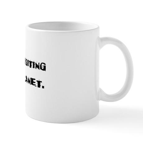 Only Visiting Mug