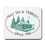 Holy Jim and Trabuco Cabin Owners Mousepad