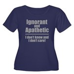 Ignorant and Apathetic Plus Size T-Shirt
