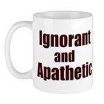 Ignorant and Apathetic Mug