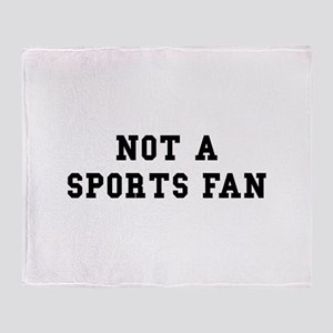 Not Sports Fan Throw Blanket