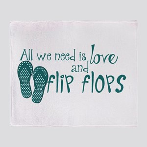 All We Need Is Love and Flip Flops Throw Blanket