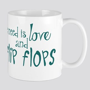 All We Need Is Love and Flip Flops Mug