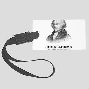 John Adams Is My Homeboy Large Luggage Tag