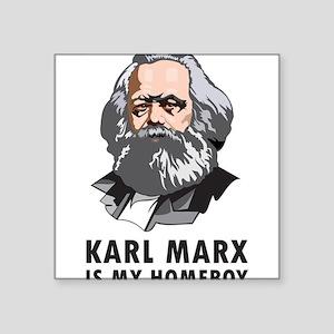 "Karl Marx Is My Homeboy Square Sticker 3"" x 3"""