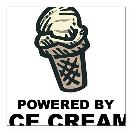 """Powered By Ice Cream Square Car Magnet 3"""" x 3"""""""