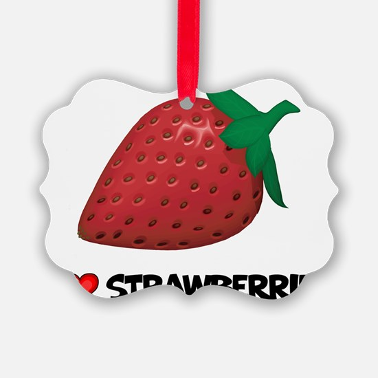I Love Strawberries Ornament