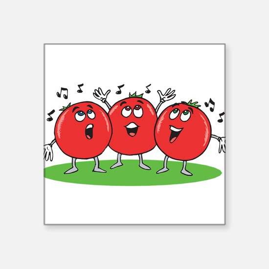 "Singing Tomatoes Square Sticker 3"" x 3"""