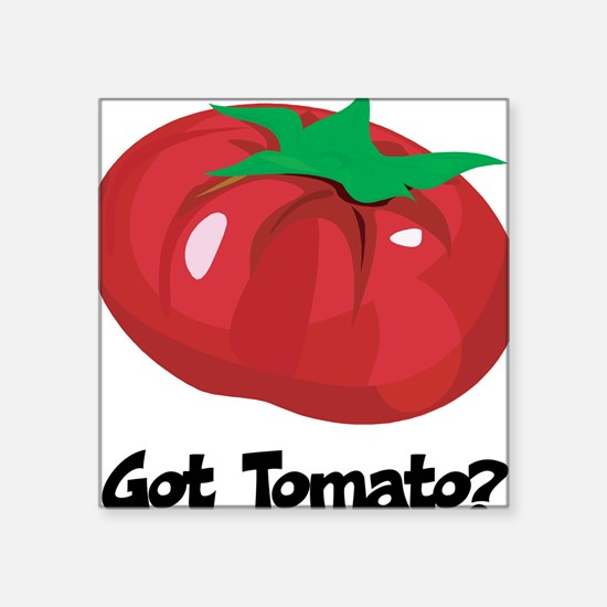 "Got Tomato Square Sticker 3"" x 3"""