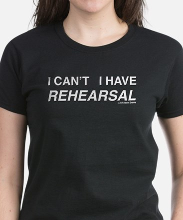 I CAN'T I HAVE REHEARSAL (white text) Women's Dark