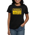 Brain in Use Women's Dark T-Shirt