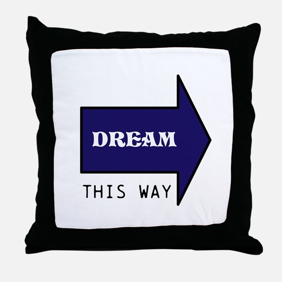 DREAM THIS WAY Throw Pillow