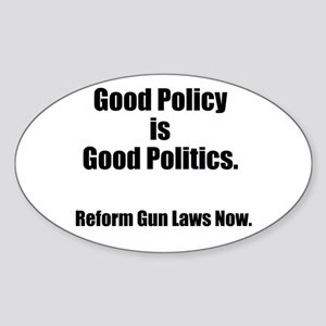 Good Policy is Good Politics Sticker