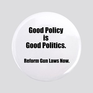 "Good Policy is Good Politics 3.5"" Button"