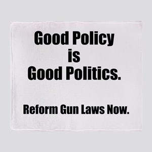 Good Policy is Good Politics Throw Blanket
