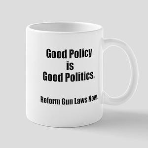 Good Policy is Good Politics Mug