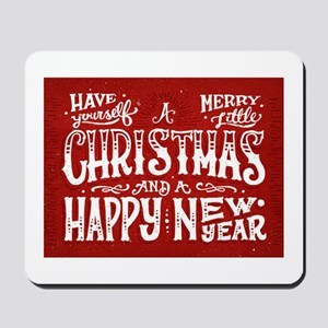 Have yourself a Merry Little Christmas... Mousepad