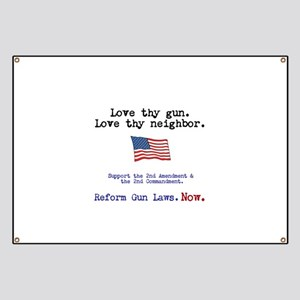 Love thy gun, Love thy neighbor Banner