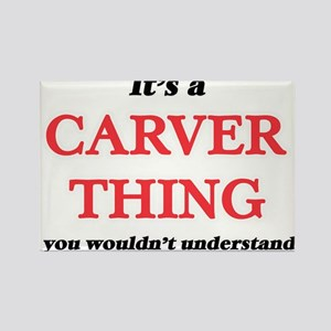 It's a Carver thing, you wouldn't Magnets