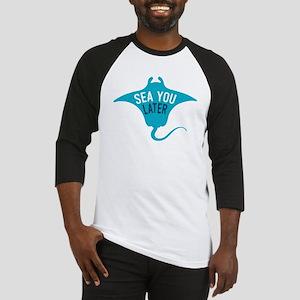 Sea You Later Baseball Jersey