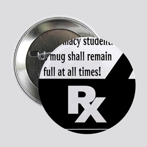 "Pharmacy Student Mug 2.25"" Button"