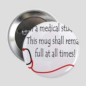 "Medical Student Mug 2.25"" Button"