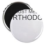 Trust Me, Im An Orthodontist Magnet
