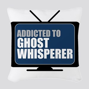 Addicted to Ghost Whisperer Woven Throw Pillow