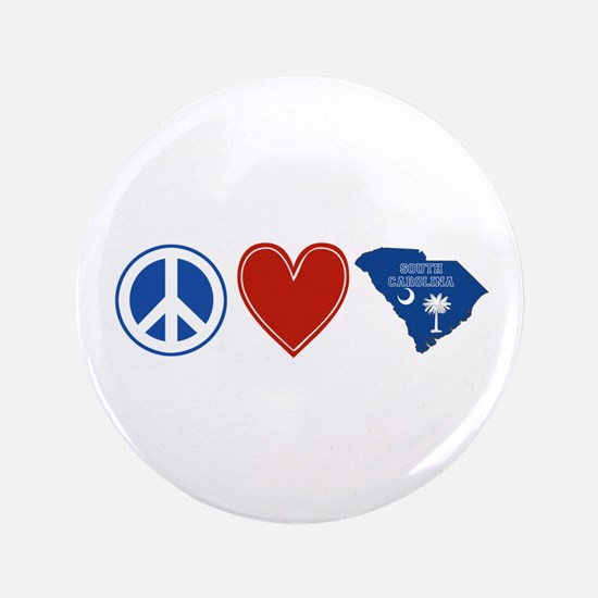 "Peace Love South Carolina 3.5"" Button"