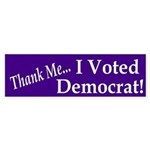 Thank Me: I Voted Democrat! sticker