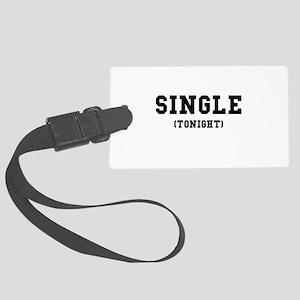 Single Tonight Luggage Tag