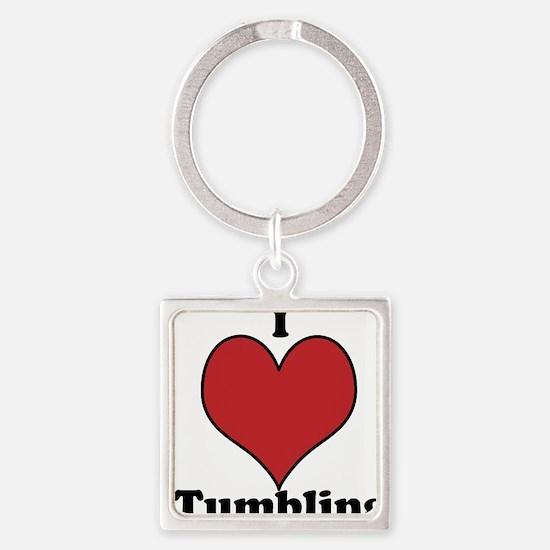 I love tumbling Keychains