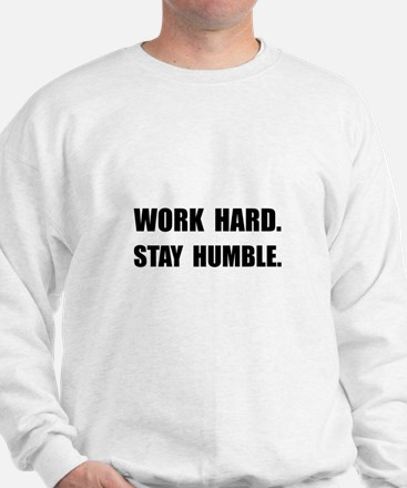 Work Hard Stay Humble Sweatshirt