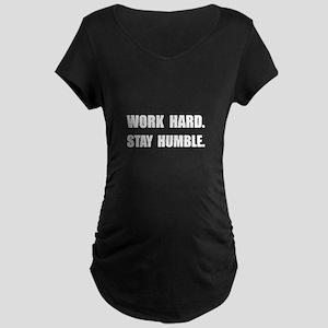 Work Hard Stay Humble Maternity T-Shirt