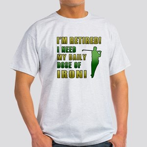 Funny Golfing Retirement Light T-Shirt
