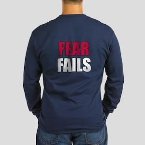 FEAR FAILS Long Sleeve T-Shirt (BACK print)