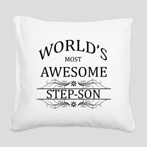 World's Most Awesome Step-Son Square Canvas Pillow