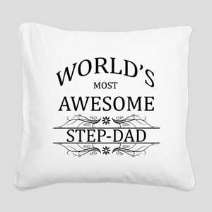 World's Most Awesome Step-Dad Square Canvas Pillow