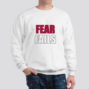 FEAR FAILS Sweatshirt