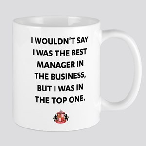 I Wouldn't Say I Was The Best Ma 11 oz Ceramic Mug