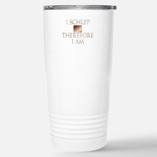 I Schlep Therefore I Am Travel Mug