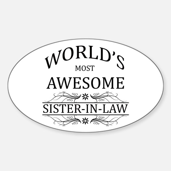 World's Most Awesome Sister-in-Law Sticker (Oval)